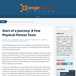 Start of a Journey: A Few Physical Fitness Tests