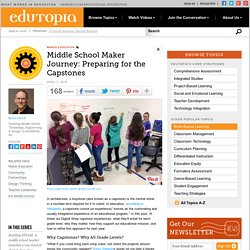 Middle School Maker Journey: Preparing for the Capstones
