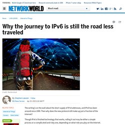 Why the journey to IPv6 is still the road less traveled