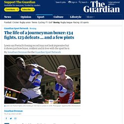 The life of a journeyman boxer: 134 fights, 123 defeats ... and a few pints