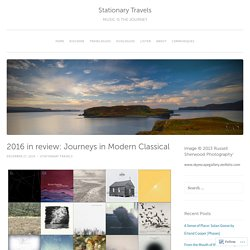 2016 in review: Journeys in Modern Classical