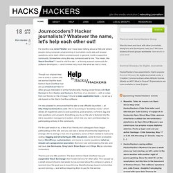 Journocoders? Hacker journalists? Whatever the name, let's help each other out! | Hacks/Hackers