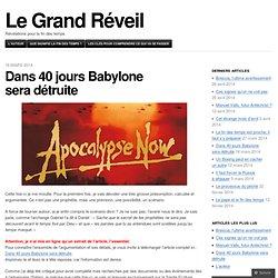 Dans 40 jours Babylone sera détruite