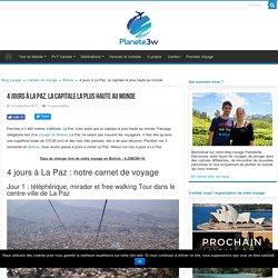 4 jours à La Paz, la capitale la plus haute au monde - Planete3w
