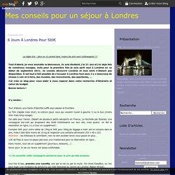6 jours à Londres pour 500€ - Mes conseils pour un séjour à Londres