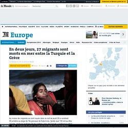 En deux jours, 27 migrants sont morts en mer entre la Turquie et la Grèce