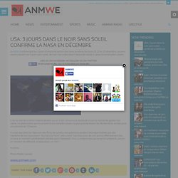 USA: 3 jours dans le noir sans soleil confirme la NASA en décembre - Anmwe News