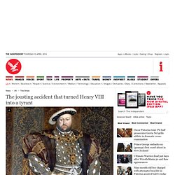The jousting accident that turned Henry VIII into a tyrant - This Britain, UK