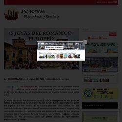 15 JOYAS DEL ARTE ROMÁNICO MUNDIAL