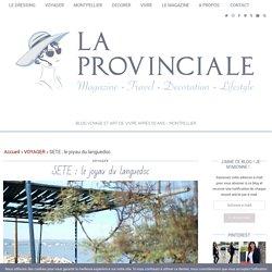 Sète : le joyau du Languedoc au bord de la Méditérrannée