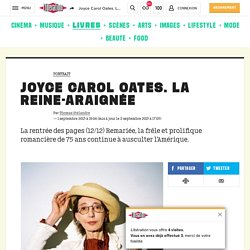 Joyce Carol Oates. La reine-araignée - next.liberation.fr