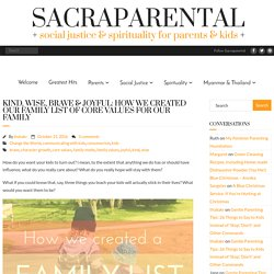 Kind, Wise, Brave & Joyful: How we created our family list of core values for our family - Sacraparental