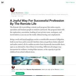 A Joyful Way For Successful Profession By The Remote Life