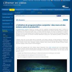 JPI Oceans - L'Ifremer en vidéos