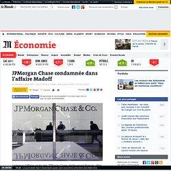 JPMorgan Chase condamnée dans l'affaire Madoff