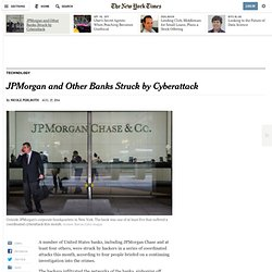JPMorgan and Other Banks Struck by Cyberattack - NYTimes.com