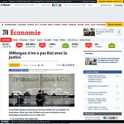 JPMorgan n'en a pas fini avec la justice