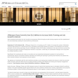 JPMorgan Chase Commits Over $1.3 Million to Increase Skills Training and Job Growth in Detroit