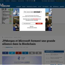 JPMorgan et Microsoft forment une grande alliance dans la Blockchain