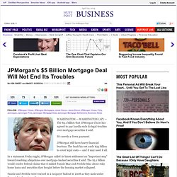 JPMorgan's $5 Billion Mortgage Deal Will Not End Its Troubles
