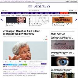 JPMorgan Reaches $5.1 Billion Mortgage Deal With FHFA