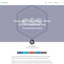 Using jQuery to Detect When CSS3 Animations and Transitions End