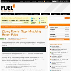 jQuery Events: Stop (Mis)Using Return False