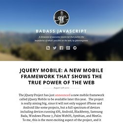 jQuery Mobile: A New Mobile Framework That Shows the True Power of the Web