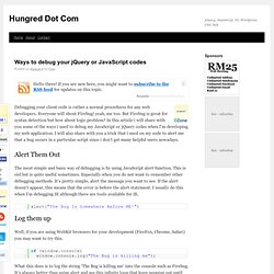 Ways to debug your jQuery or JavaScript codes