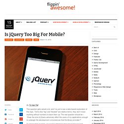 Is jQuery Too Big For Mobile?