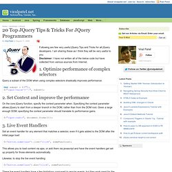 20 Top jQuery tips & tricks for jQuery programmers. jQuery Tips Tricks