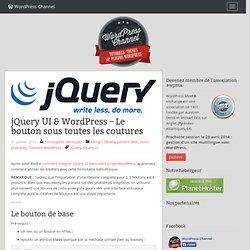 jQuery UI & WordPress - Le bouton sous toutes les coutures