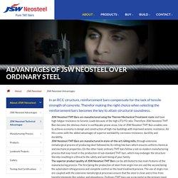 JSW Neosteel Advantages