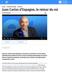 Juan Carlos d'Espagne, le retour du roi