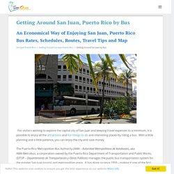 San Juan Puerto Rico Bus Routes, Bus Schedule, Map
