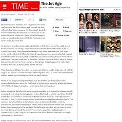 JUAN TRIPPE: Pilot Of The Jet Age