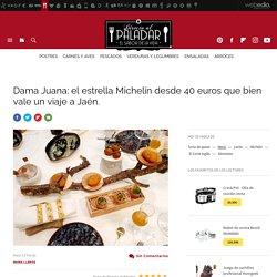 Dama Juana: el estrella Michelin desde 40 euros que bien vale un viaje a Jaén.
