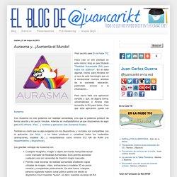 El blog de @Juancarikt: Aurasma y...¡Aumenta el Mundo!