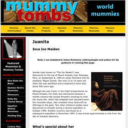 Juanita the Ice Maiden: Featured Mummies Around the World @ Mummy Tombs by James M Deem