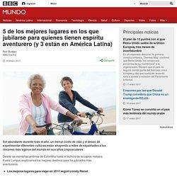 5 de los mejores lugares en los que jubilarse para quienes tienen espíritu aventurero (y 3 están en América Latina) - BBC Mundo