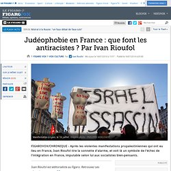 Judéophobie en France : que font les antiracistes ? Par Ivan Rioufol