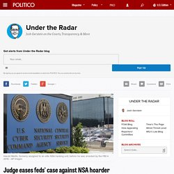 Judge eases feds' case against NSA hoarder