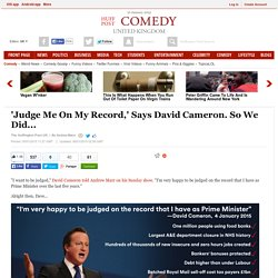'Judge Me On My Record,' Says David Cameron. So We Did...