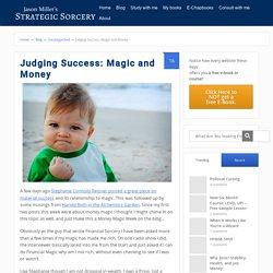 Judging Success: Magic and Money