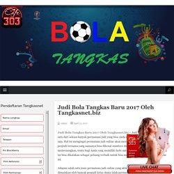 Judi Bola Tangkas Baru 2017 Oleh Tangkasnet.biz