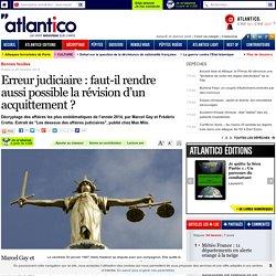 Erreur judiciaire : faut-il rendre aussi possible la révision d'un acquittement ?