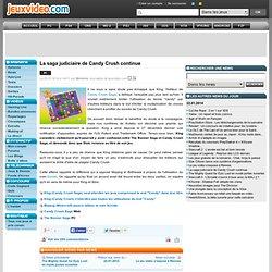 La saga judiciaire de Candy Crush continue - Actualités - 22/01/2014