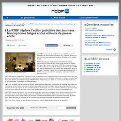 le site de la Radio-Télévision belge de la Communauté française., La RTBF déplore l'action judiciaire des Journaux francophones belges et des éditeurs de presse écrite
