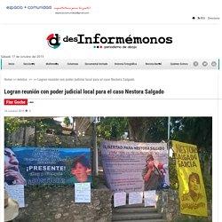 Logran reunión con poder judicial local para el caso Nestora Salgado