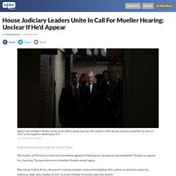 4/8: House Judiciary Leaders Unite In Call For Mueller Hearing; Unclear If He'd Appear